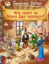 Geronimo  Stilton Wie heeft de Mona Lisa gestolen?