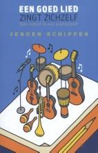 Jeroen Schipper , Een goed lied zingt zichzelf