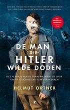 Helmut Ortner , De man die Hitler wilde doden