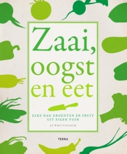 Jo Whittingham , Zaai, oogst en eet