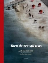 Annelies  Beck Toen de zee stil was