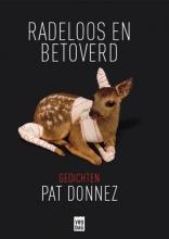 Pat Donnez , Radeloos en betoverd