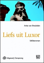 Anita van Breukelen Liefs uit Luxor - grote letter uitgave