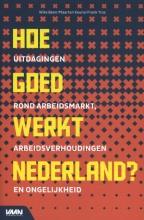 Wike  Been, Maarten  Keune, Frank  Tros Hoe goed werkt Nederland