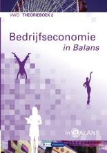 Tom van Vlimmeren Sarina van Vlimmeren, Bedrijfseconomie in Balans vwo theorieboek 2