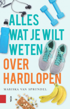 Mariska van Sprundel Alles wat je wilt weten over hardlopen