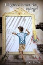 Roel Braams , Het geheim van de spiegel