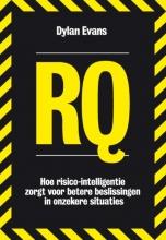 Dylan  Evans RQ: Hoe risico-intelligentie zorgt voor betere beslissingen in onzekere situaties