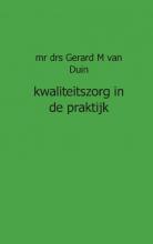 GM van Duin , Kwaliteitszorg in de praktijk