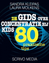 Laura Molkens Sandra Kleipas, De gids over concentratie bij kids