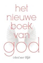 Aart van Wijk , Het nieuwe boek van God
