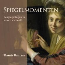 Tonnis Buurma , Spiegelmomenten