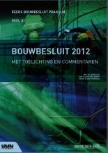 Bouwbesluit 2012 met toelichting en commentaren 2019-2020