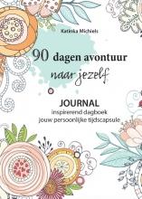 Katinka Michiels , 90 dagen avontuur naar jezelf