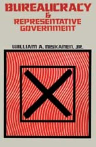 William A. Niskanen,Bureaucracy and Representative Government