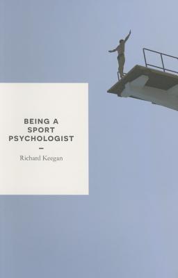 Keegan, Richard,Being a Sport Psychologist