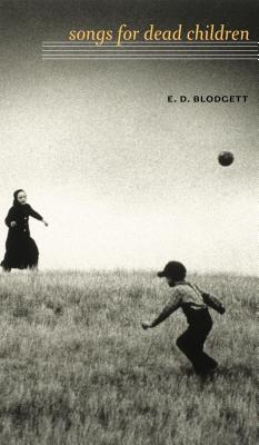 E.D. Blodgett,Songs for Dead Children