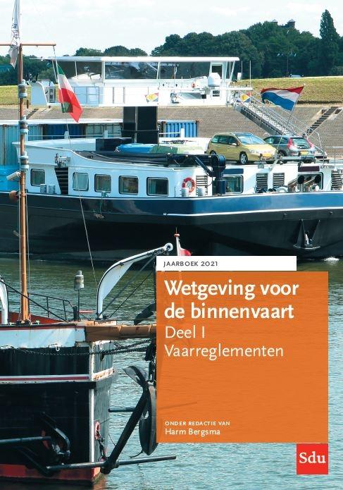 Harm Bergsma,Wetgeving voor de binnenvaart Deel I. Vaarreglementen. Jaarboek 2021