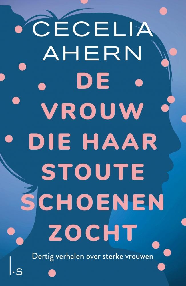 Cecelia Ahern,De vrouw die haar stoute schoenen zocht