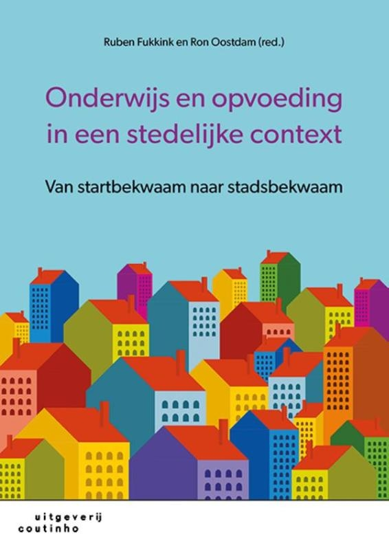 Ruben Fukkink, Ron Oostdam,Onderwijs en opvoeding in een stedelijke context