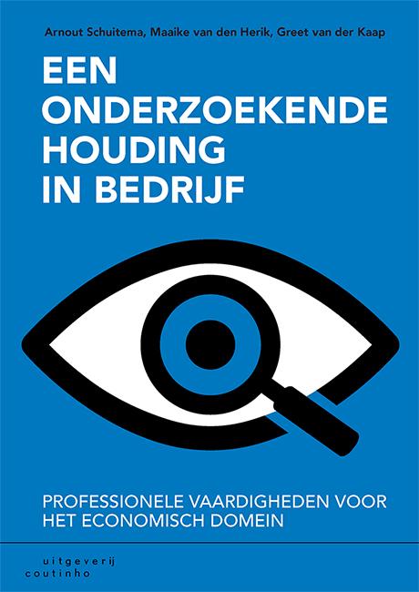 Arnout Schuitema, Maaike van den Herik, Greet van der Kaap,Een onderzoekende houding in bedrijf