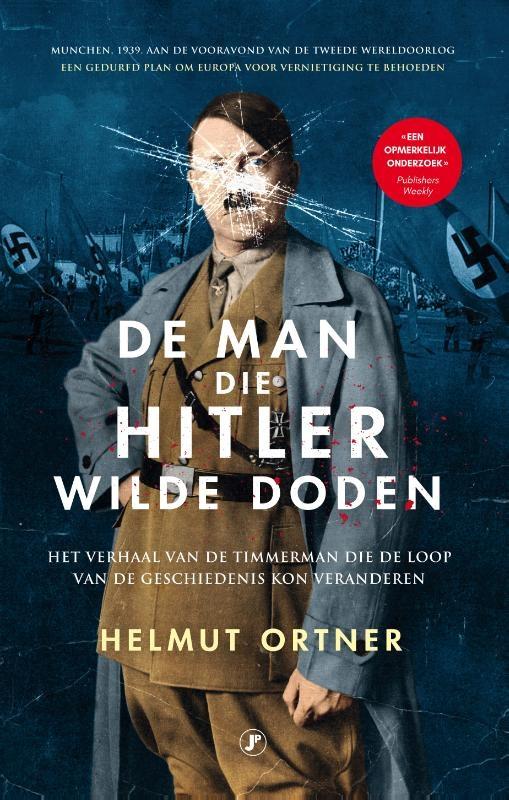 Helmut Ortner,De man die Hitler wilde doden