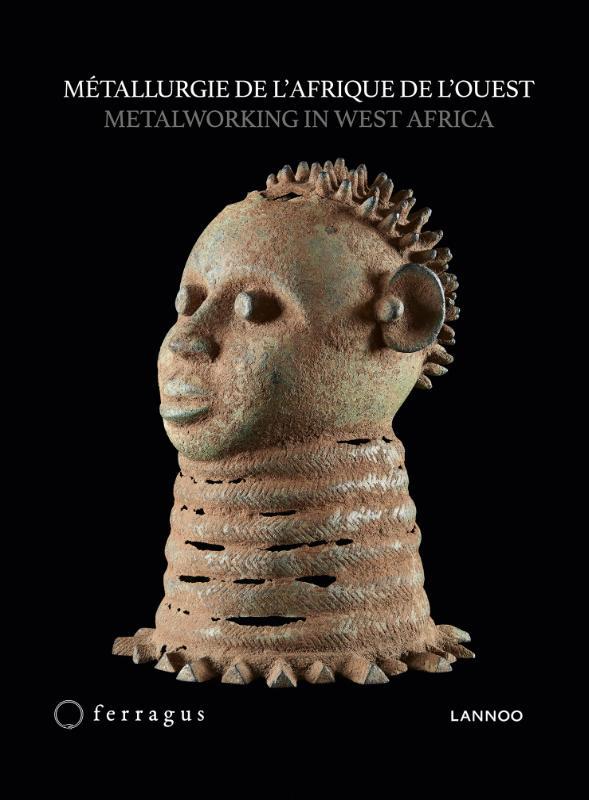 Peter  de Groote,Métallurgie en Afrique de l`ouest / Metalworking in West Africa