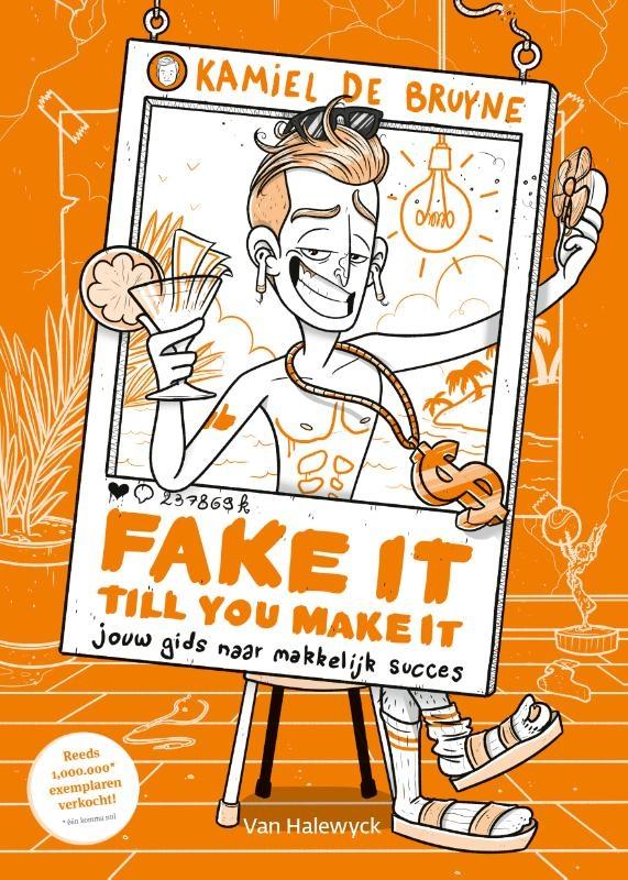 Kamiel De Bruyne,Fake it till you make it