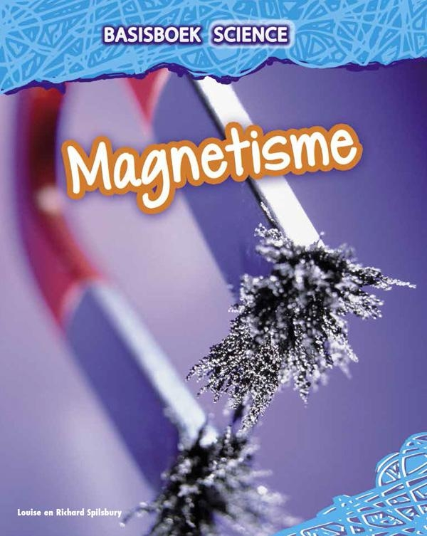 Louise Spilsbury, Richard Spilsbury,Magnetisme