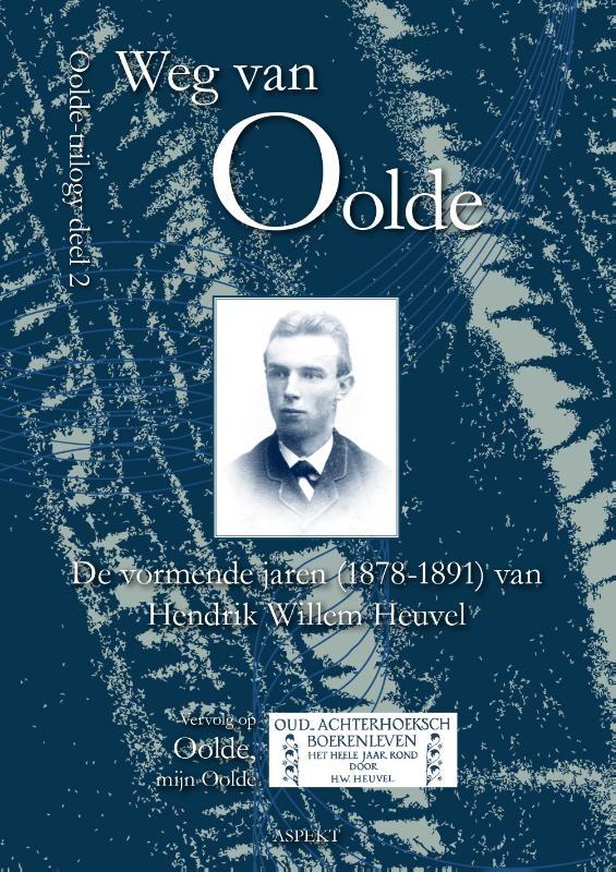 Hendrik Willem Heuvel,Weg van Oolde