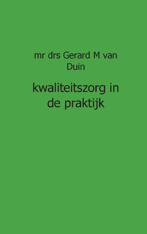 GM van Duin,Kwaliteitszorg in de praktijk