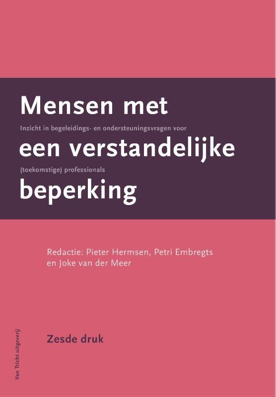 Noud Frielink, Frans Hoogeveen, Annette van der Putten, Sanne Giesbers, Jac de Bruijn, Pieter Hermsen, Petri Embregts,Mensen met een verstandelijke beperking