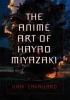 Cavallaro, Dani,The Anime Art of Hayao Miyazaki