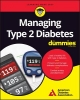 American Diabetes Association,Managing Type 2 Diabetes For Dummies