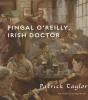 Taylor, Patrick,Fingal O`Reilly, Irish Doctor
