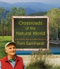 Earnhardt, Tom,Crossroads of the Natural World
