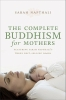 Napthali, Sarah,Complete Buddhism for Mothers