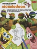 Learn to Draw the Best of Nickelodeon Collection,Featuring Characters from Your Favorite TV Shows, Including Spongebob Squarepants, Avatar, the Fairl