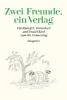 Zwei Freunde, ein Verlag,Für Rudolf C. Bettschart und Daniel Keel zum 80. Geburtstag am 10. Oktober 2010