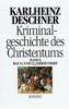 Deschner, Karlheinz,Kriminalgeschichte des Christentums 6. 11. und 12. Jahrhundert