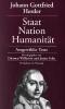 Johann Gottfried Herder: Staat - Nation - Humanität,Ausgewählte Texte