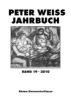Peter Weiss Jahrbuch für Literatur, Kunst und Politik im 20. und 21. Jahrhundert,Band 19/2010