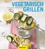 Schulz, Karen,Vegetarisch grillen