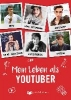 Koslowski, Dima,   Koslowski, Sascha,   Freshtorge,   Neumann, Tina, ,Mein Leben als Youtuber