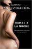 Vázquez-Figueroa, Alberto,Vázquez-Figuero*Rumbo a la noche
