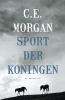 C.E.  Morgan,Sport der koningen