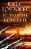 Joel C.  Rosenberg,Russische roulette