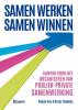 <b>Pepijn  Vos, Brian  Tjemkes</b>,Samen werken, samen winnen - Aanpak voor het organiseren van publiek-private samenwerking