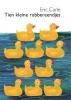 <b>Eric  Carle</b>,Tien kleine rubbereendjes kartonboekjes