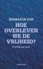 Herman De Dijn,Hoe overleven we de vrijheid?
